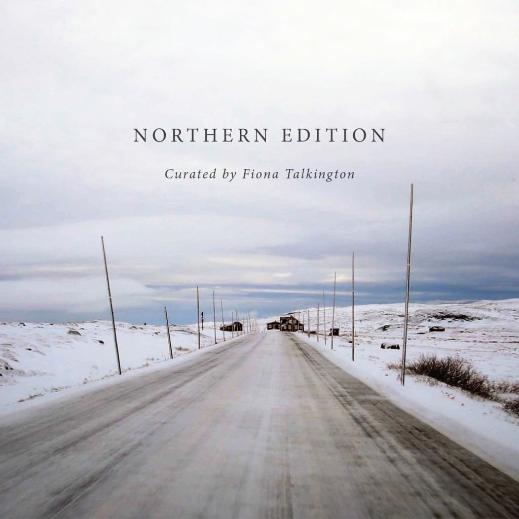 Northern Edition – curated by Fiona Talkington