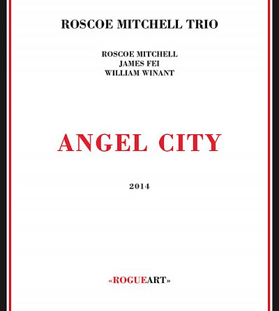 Nicole Mitchell´s Sonic Projections: The Secret Escapades of Velvet Anderson; Roscoe Mitchell Trio: Angel City